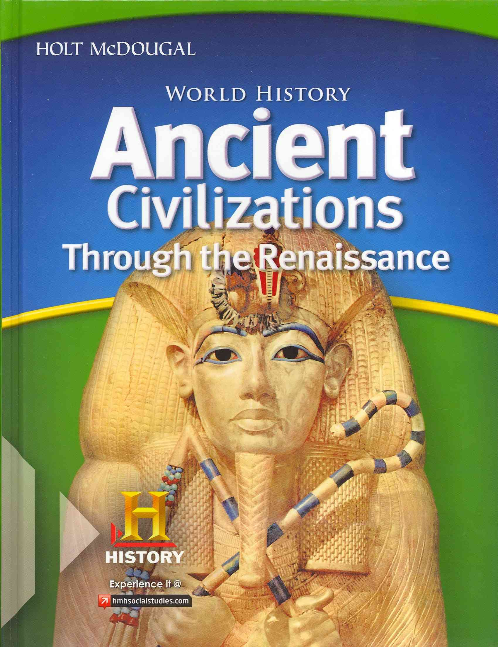Ancient Civilizations Through the Renaissance, Grades 6-8 By Holt Mcdougal (COR)